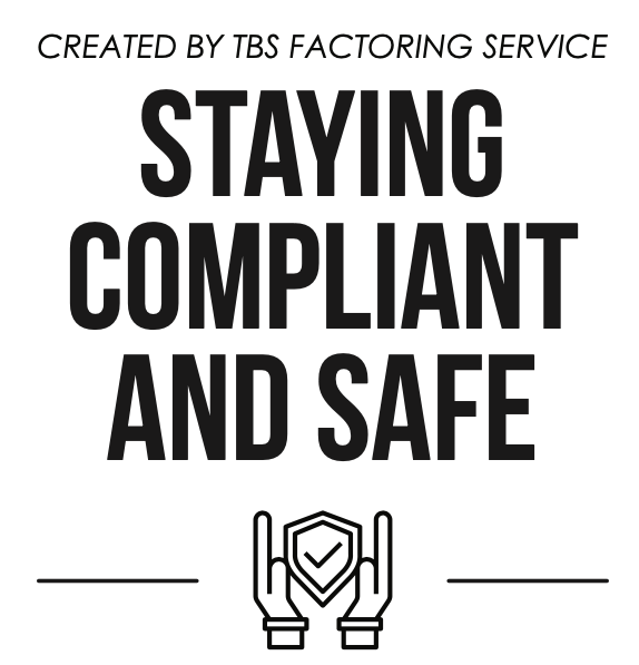 Created by TBS Factoring Service Staying Compliant and Safe