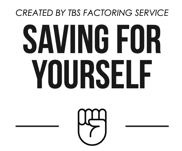 Created by TBS Factoring Service Saving For Yourself